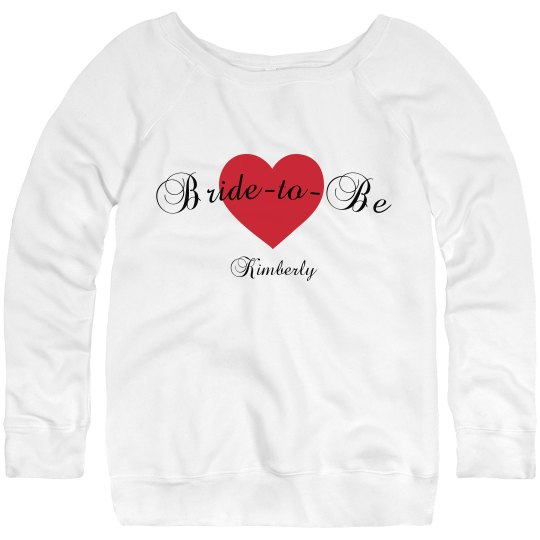 Bride to Be Sweatshirt
