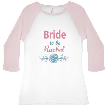 Bride to Be Tshirt