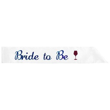 Bride to Be Wine Tasting Sash