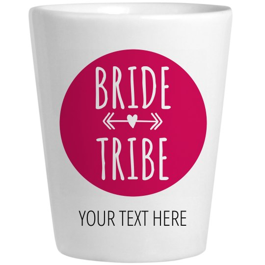 Bride Tribe Shot Glass