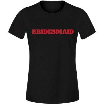 Bridesmaid - Red on Black