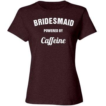 Bridesmaid powered by caffeine