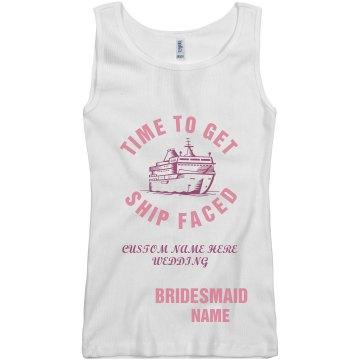 BRIDESMAID SHIP FACED