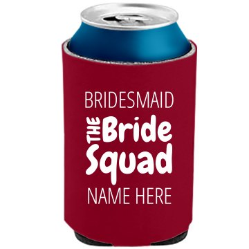 Bridesmaid Squad Koozie