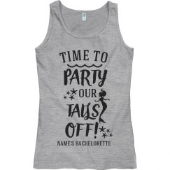Time To Party Our Mermaid Tails Off: Bachelorette Tank