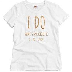 Custom I Do Bachelorette Party