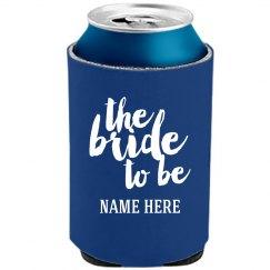 Bride To Be Bachelorette Koozie