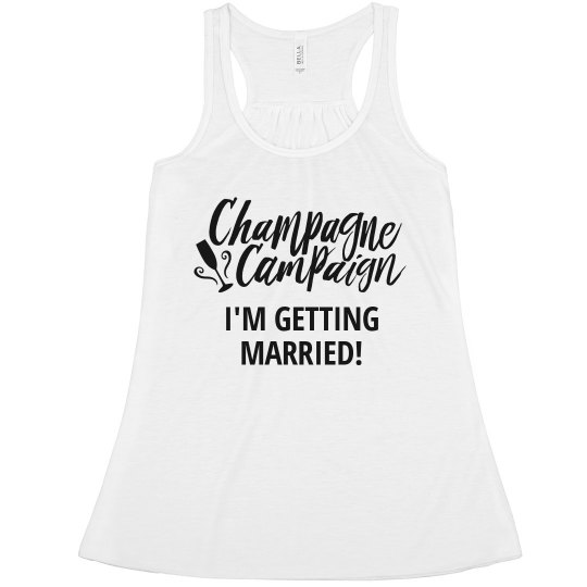 243618ac7d3e4 Champagne Campaign Getting Married Ladies Flowy Racerback Tank Top