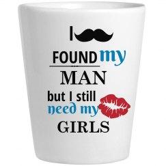 Found My Man Need my Girls