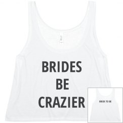 Brides Be Crazier