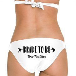 Custom Bride To Be Arrow Bikini