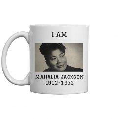 I Am Mahalia Jackson Mug