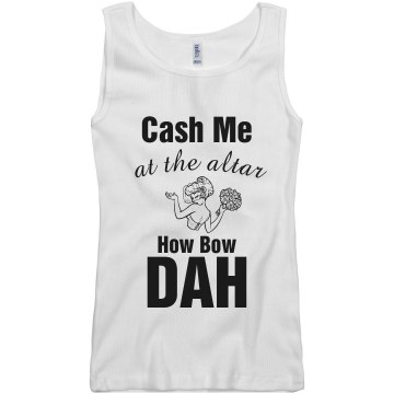 Cash Me at the Altar Tank