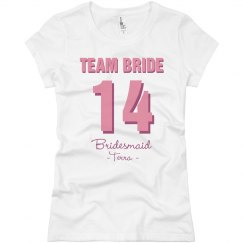 Team Bride Bridesmaid