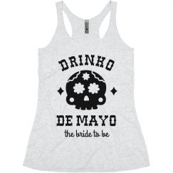 Drinko De Mayo Funny Bride to Be Bachelorette Tank