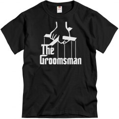 The Groomsman, Bridal Party or Bachelor Party Shirt