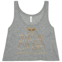 Bride Or Die Bachelorette Custom Name