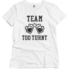 Team Too Turnt T-Shirt