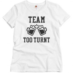 Team Too Turnt T-Shirt