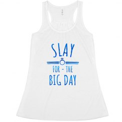 Slay for the Big Day