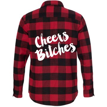 Cheers Bitches Flannel Shirt