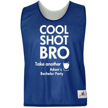 Cool Shot Bro Pinnie