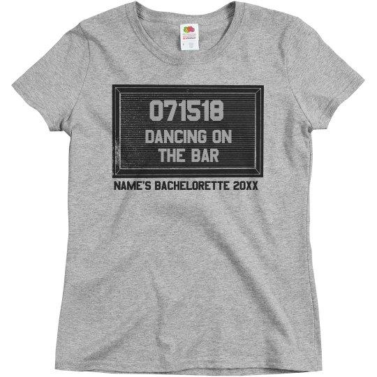 Crime of Dancing on the Bar Bachelorette
