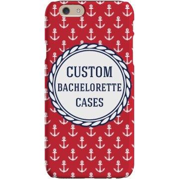 Custom Bachelorette Phone Cases