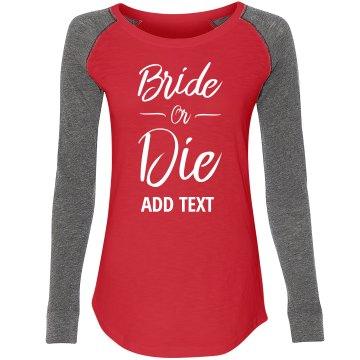 Custom Bride Or Die