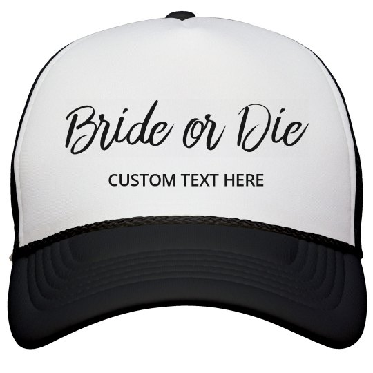 Custom Bride Or Die Design