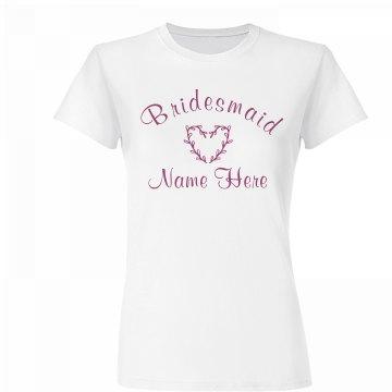 Custom Bridesmaid Heart Tee