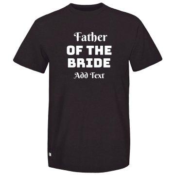 Custom Father Of Bride Novelty Tee