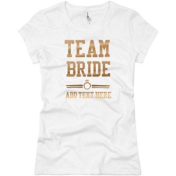 Custom Gold Team Bride
