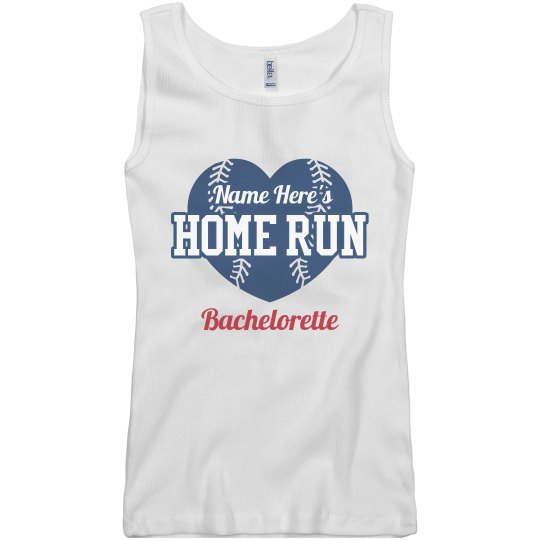 Custom Home Run Bachelorette