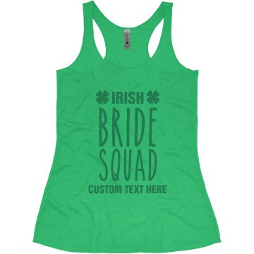 Custom Irish Bride Squad