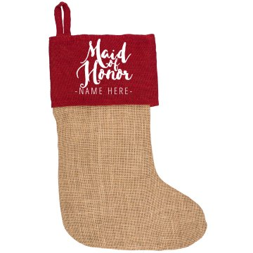 Custom Maid of Honor Stocking