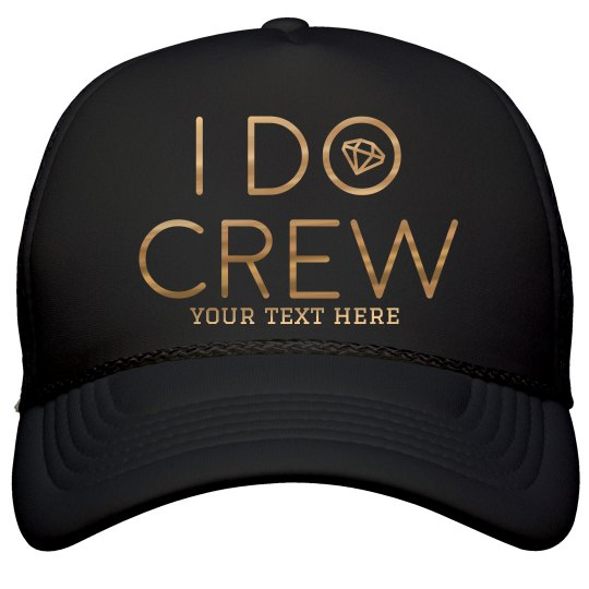 Custom Metallic I Do Crew Hat
