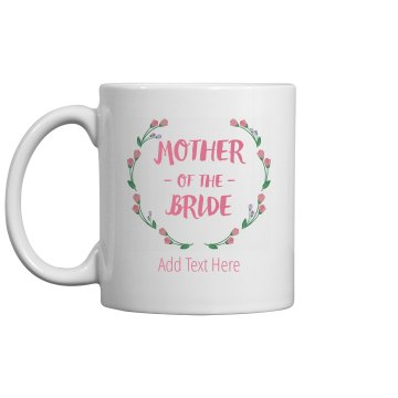 Custom Mother Of Bride Coffee Time