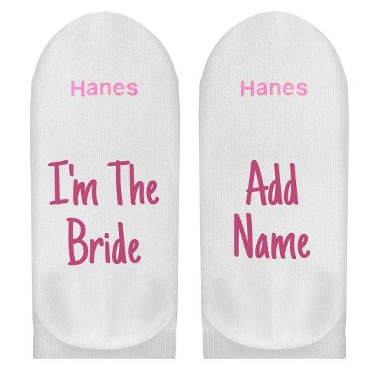Custom Name I'm The Bride