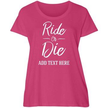 Custom Plus Ride Or Die Bride