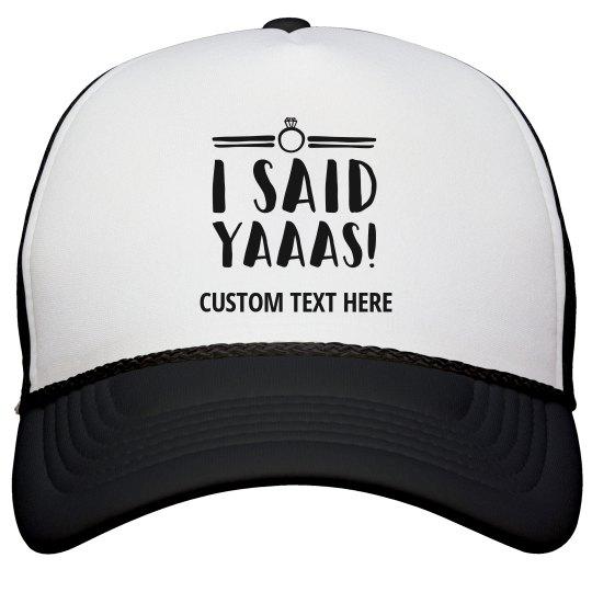 Custom Said Yaaas Snap Back