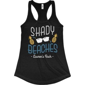 Custom Shady Beach Bachelorette