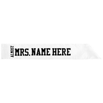 Custom Team Almost Mrs Bride