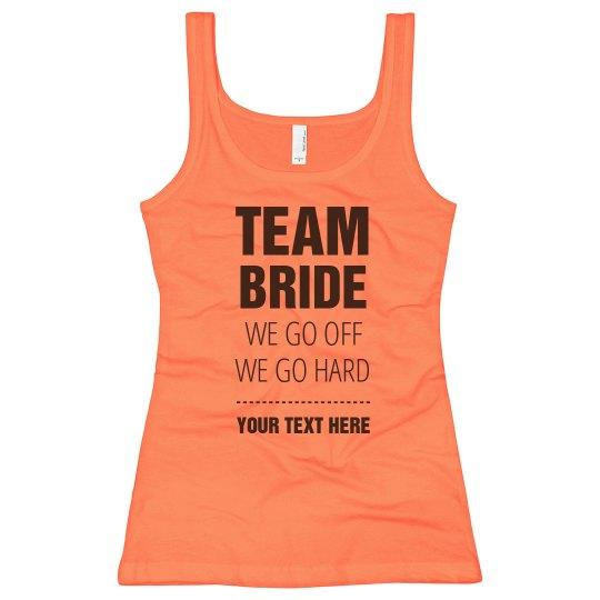 Custom Team Bride We Go Hard