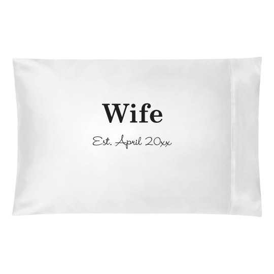Custom Wife Pillowcase