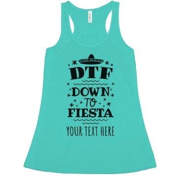 Customizable Down To Fiesta