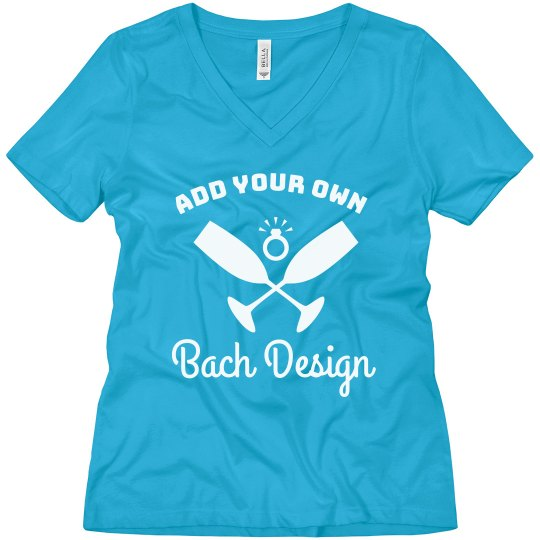 Customize Your Own Bachelorette Design