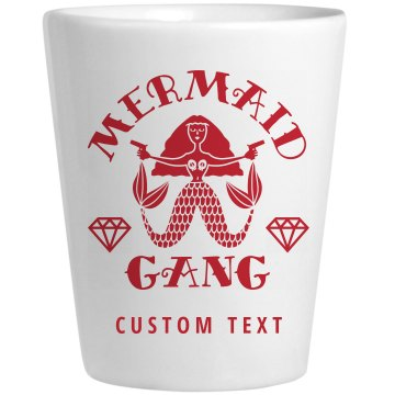 Cute Custom Bachelorette Shot Glass Mermaid Gang Gift