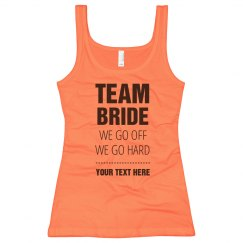 Custom Team Bride We Go Hard