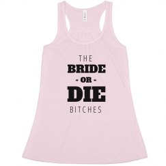 Bride Or Die Bitches